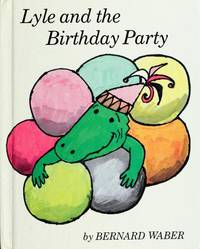 LYLE AND THE BIRTHDAY PARTY.