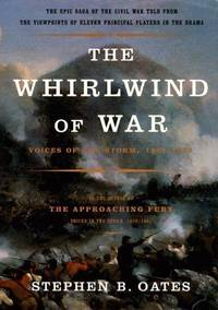 The Whirlwind of War  Voices of the Storm, 1861-1865