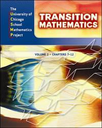 UCSMP Transition Mathematics: Student Edition, Volume 2 / Chapters 7-12
