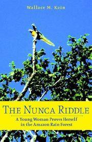 The Nunca Riddle : A Young Woman Proves Herself in the Amazon Rain Forest