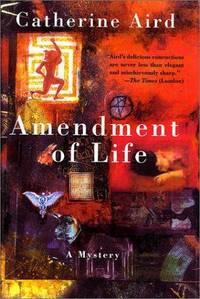 Amendment of Life: A Mystery