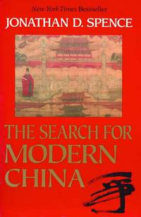 The Search for Modern China by  Jonathan D Spence - Paperback - from BEST BATES and Biblio.co.uk