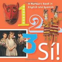 1, 2, 3, S!: Numbers in English y Espaol (ArteKids)