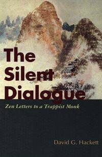 The Silent Dialogue : Zen Letters to a Trappist Abbot