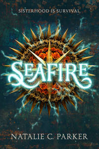SEAFIRE. Sisterhood is Survival.