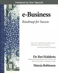 E-Business: Roadmap for Success (Addison-Wesley Information Technology Series)