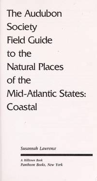 Audubon Society Field Guide to the Natural Places of the Mid-Atlantic States, The: Inland