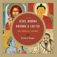 JESUS, BUDDHA, KRISHNA AND LAO TZU: The Parallel Sayings (q)