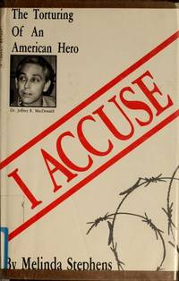 I Accuse: The Torturing of an American Hero