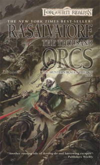"""The Thousand Orcs (Drizzt """"4: Paths of Darkness"""") (The Legend of Drizzt)"""