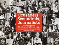 CRUSADERS, SCOUNDRELS, JOURNALISTS:  The Newseum's Most Intriguing  Newspeople.