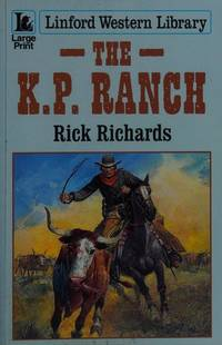 The K.P. Ranch (Linford Western Library)