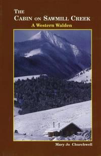 The Cabin on Sawmill Creek: A Western Walden