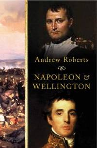 image of Napoleon and Wellington : The Long Duel