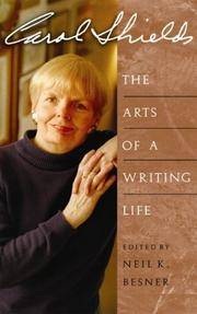 Carol Shields: The Arts of a Writing Life