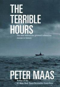 The Terrible Hours: The Man Behind the Greatest Submarine Rescue in History