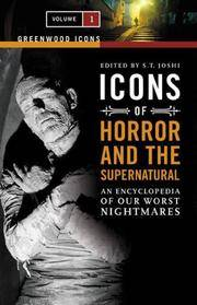 image of Icons of Horror and the Supernatural: An Encyclopedia of Our Worst Nightmares (Greenwood Icons)