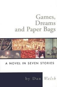 GAMES DREAMS AND PAPER BAGS