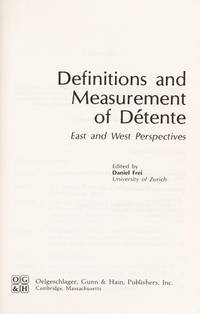 Definitions and Measurements of Détente: East and West Perspectives