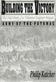 Building the Victory: The Order Book of the Volunteer Engineer Brigade, Army of the Potomac, October 1863-May 1865