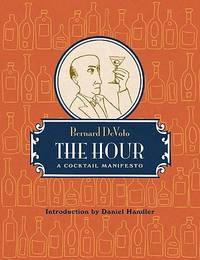 The Hour  A Cocktail Manifesto