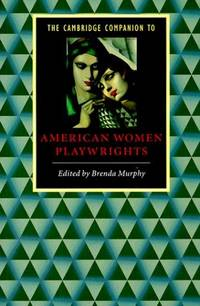 C Comp to American Women Playwright (Cambridge Companions to Literature)