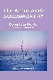 The Art of Andy Goldsworthy : Complete Works