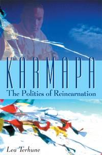 KARMAPA: THE POLITICS OF REINCARNATION [SIGNED]