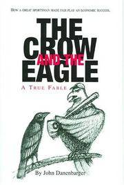The Crow and Eagle A True Fable: How a Great Sportsman Made Fair Play an  Economic Success