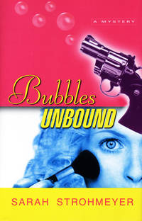 Bubbles Unbound: A Mystery.