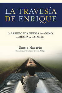La Travesia de Enrique: La arriesgada odisea de un niño en busca de su madre (Spanish...