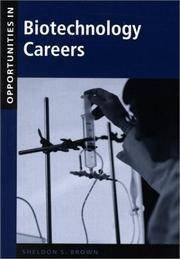 OPPORTUNITIES IN BIOTECHNOLOGY CAREERS