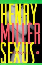 Sexus: The Rosy Crucifixion I by Henry Miller