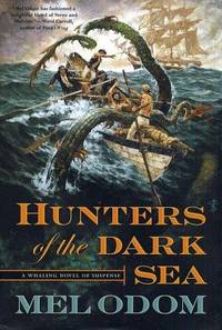 Hunters of the Dark Sea by Mel Odom - First Edition - 2003 - from Bookworm Books and Biblio.com