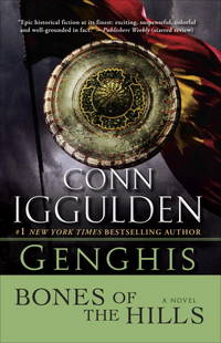 Genghis: Bones of the Hills: A Novel (The Khan Dynasty)