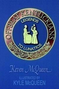 Offbeat Kentuckians: Legends to Lunatics