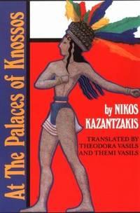 At the Palaces of Knossos by Nikos Kazantzakis - Paperback - Reprint. - 1988 - from KALAMOS BOOKS and Biblio.com