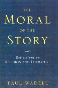The Moral of the Story: Reflections on Religion and Literature