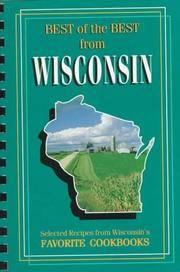 Best of the Best from Wisconsin: Selected Recipes from Wisconsin's Favorite Cookbooks
