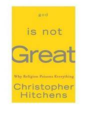 image of God is Not Great:   How Religion Poisons Everything