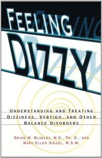 Feeling Dizzy: Understanding and Treating Vertigo, Dizziness, and Other Balance Disorders, Paper Edition by Brian W. Blakley - Paperback - 1st Edition - 1997 - from ThatBookGuy and Biblio.com