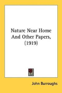 image of Nature Near Home And Other Papers, (1919)