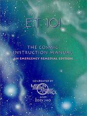 E.T. 101: The Cosmic Instruction Manual: An Emergency Remedial Edition