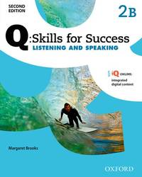 Q: Skills for Success Listening and Speaking: Level 2 Student Book B