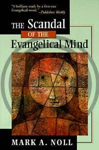image of The Scandal of the Evangelical Mind