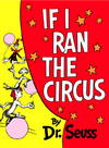 image of If I Ran the Circus (Classic Seuss)