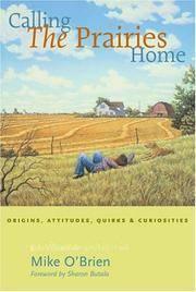 Calling the Prairies Home: Origins, Attitudes, Quirks, and Curiosities
