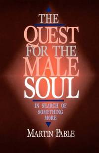 The Quest for the Male Soul: In Search of Something More