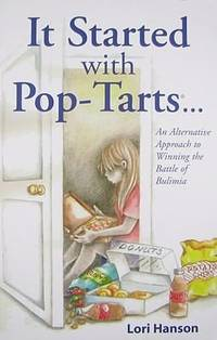 It Started With Pop-Tarts an Alternative Approach To Winning the Battle Of Bulimia
