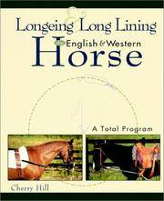 Longeing and Long Lining, the English and Western Horse
